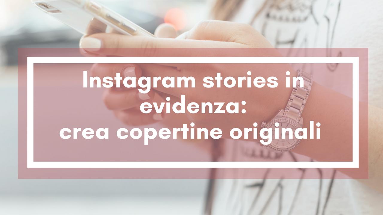 Creare Copertine Per Le Storie In Evidenza Su Instagram Giulia